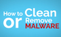 How to Remove Malwar...